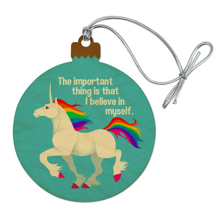 Unicorn The Important Thing is That I Believe in Myself Wood Christmas Tree Holiday Ornament
