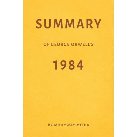 Summary of George Orwell's 1984 by Milkyway Media -