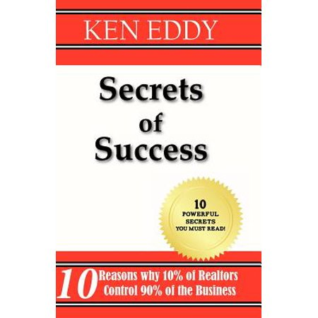Secrets of Success : 10 Reasons Why 10% of Realtors Control 90% of the Business