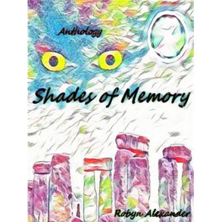 Shades of Memory An Anthology of Short Stories, Poems and More - - Halloween Poems Short Stories