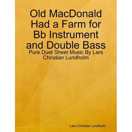 Old MacDonald Had a Farm for Bb Instrument and Double Bass - Pure Duet Sheet Music By Lars Christian Lundholm - eBook Double Base Instrument