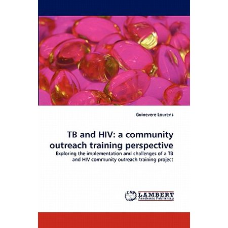 Tb and HIV : A Community Outreach Training Perspective