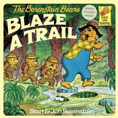THE BERENSTAIN BEARS BLAZE A TRAIL [9780833506818]