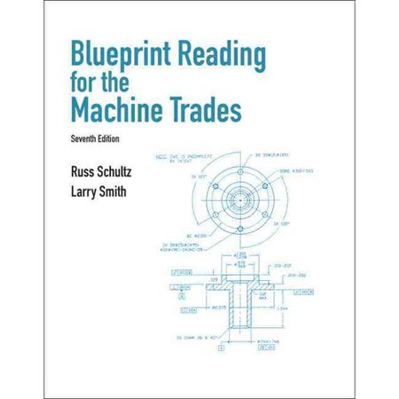 Blueprint Reading for Machine Trades by