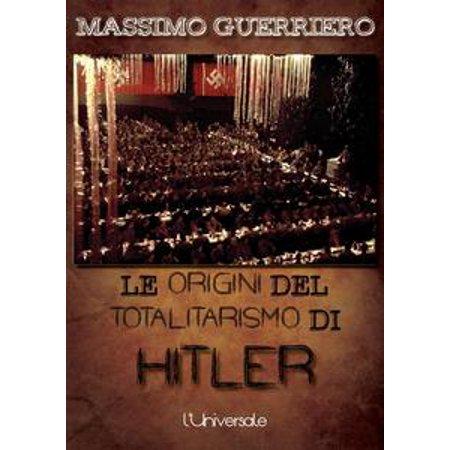 Le origini del totalitarismo di Hitler - eBook
