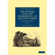 Cambridge Library Collection - Slavery and Abolition: The History, Civil and Commercial, of the West Indies (Paperback)
