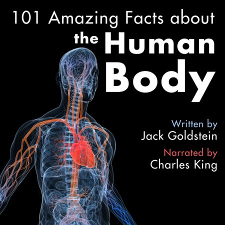 Amazing Facts Human Body (101 Amazing Facts about the Human Body - Audiobook )