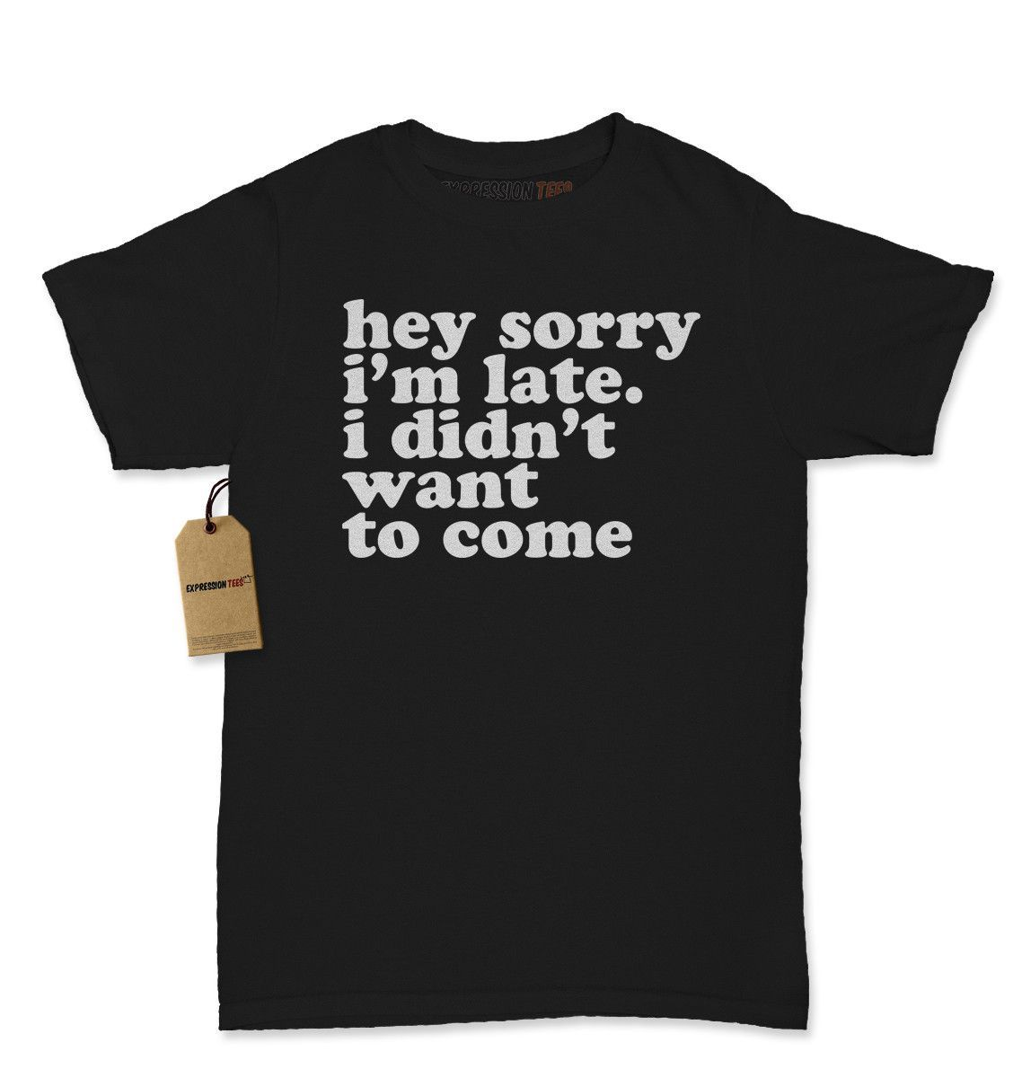 SORRY I`m Late I didn`t want to come Women`s Slouchy T-shirt Lazy Tired Tee