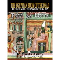The Egyptian Book of the Dead Mysticism of the Pert Em Heru (Paperback)