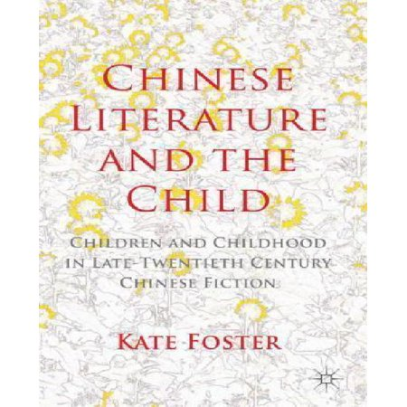 Chinese Literature and the Child: Children and Childhood in Late-Twentieth-Century Chinese Fiction