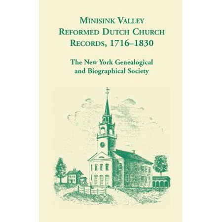 Minisink Valley Reformed Dutch Church Records 1716-1830