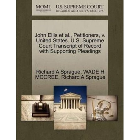John Ellis Et Al   Petitioners  V  United States  U S  Supreme Court Transcript Of Record With Supporting Pleadings