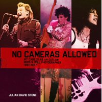 No Cameras Allowed: My Career as an Outlaw Rock and Roll Photographer (Hardcover)