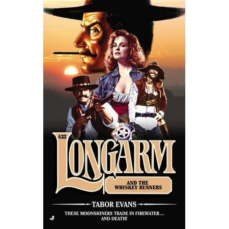 Toe Whiskey (Longarm #432 : Longarm and the Whiskey Runners)