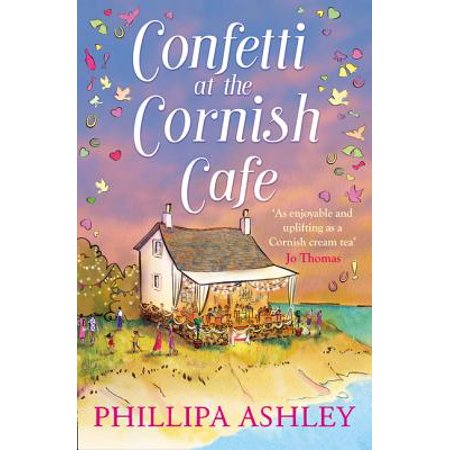 Confetti at the Cornish Café the Perfect Summer Romance for 2018 (the Cornish Café Series, Book 3)