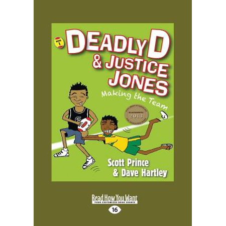 Deadly D & Justice Jones: Book 1: Making the Team (Large Print 16pt) by