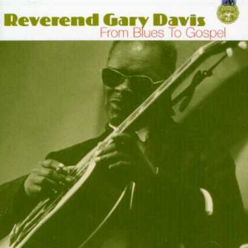 Rev. Gary Davis - From Blues to Gospel [CD]