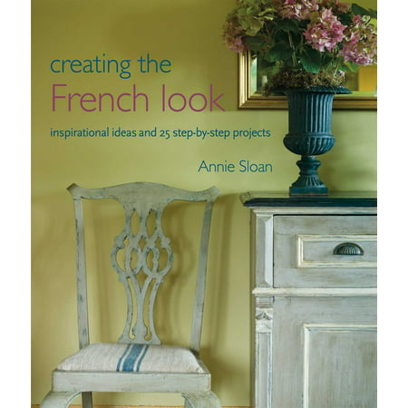 Creating the French Look : Inspirational ideas and 25 step-by-step projects (Halloween Service Project Ideas)