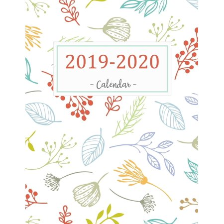 2019-2020 Calendar: 2019 - 2020 Two Year Calendar Planner - Daily Weekly and Monthly Planners for Academic Agenda Schedule Organizer Logbook and Journal Notebook - Flowers Leaves Cover (Paperback)