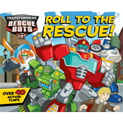 Transformers Rescue Bots: Roll to the Rescue! : A Lift-the-Flap Book