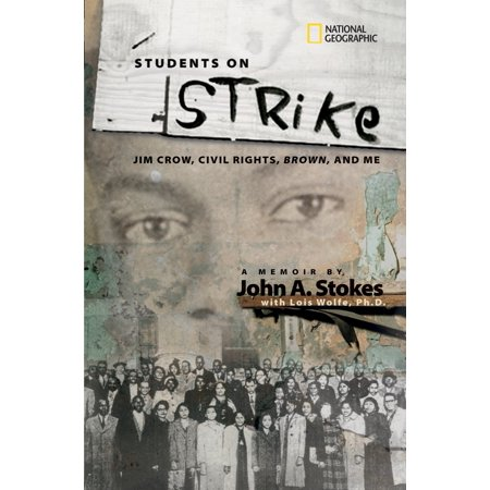 Students on Strike : Jim Crow, Civil Rights, Brown, and