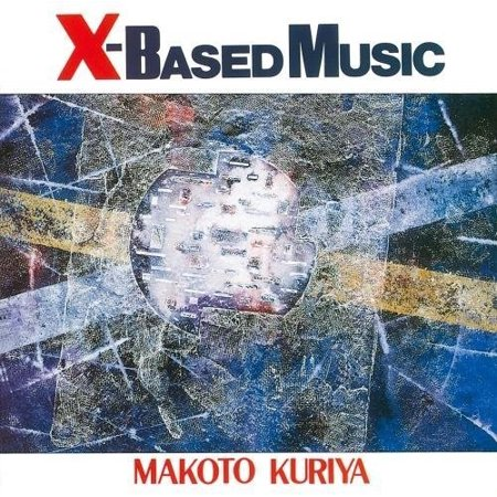 Makoto Kuriya   X Based Music  Cd