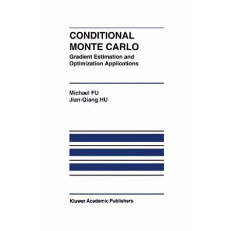 Conditional Monte Carlo  Gradient Estimation And Optimization Applications  The Springer International Series In Engineering And Computer Science