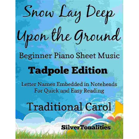 The Snow Lay Deep Upon the Ground Beginner Piano Sheet Music Tadpole Edition - eBook