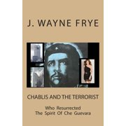 Chablis and the Terrorist Who Resurrected the Spirit of Che Guevara
