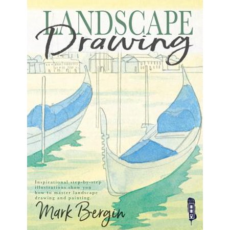 Landscape Drawing : Inspirational Step-By-Step Illustrations Show You How to Master Landscape Drawing and Painting
