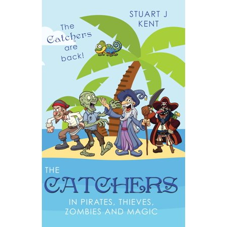 The Catchers in Pirates, Thieves, Zombies and Magic - eBook (Zombie Pirates)