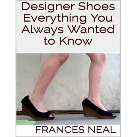 Designer Shoes: Everything You Always Wanted to Know - eBook](Everything Shoes)