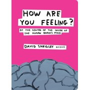 How Are You Feeling?: At the Centre of the Inside of the Human Brain's Mind (Hardcover)