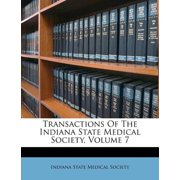 Transactions of the Indiana State Medical Society, Volume 7