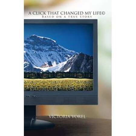 A Click That Changed My Life© - eBook