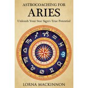 AstroCoaching For Aries: Unleash Your Star Sign's True Potentail - eBook