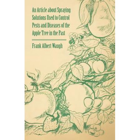 An Article about Spraying Solutions Used to Control Pests and Diseases of the Apple Tree in the Past