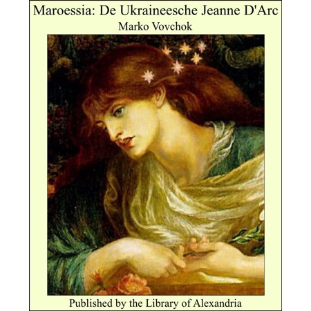 Maroessia: De Ukraineesche Jeanne D'Arc - eBook (Jeanne D Arc Shadow Princess Of Purity)