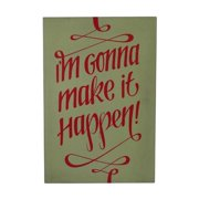 Cheungs Wall Sign Inscribed ''I'm gonna make it happen!'' Textual Art