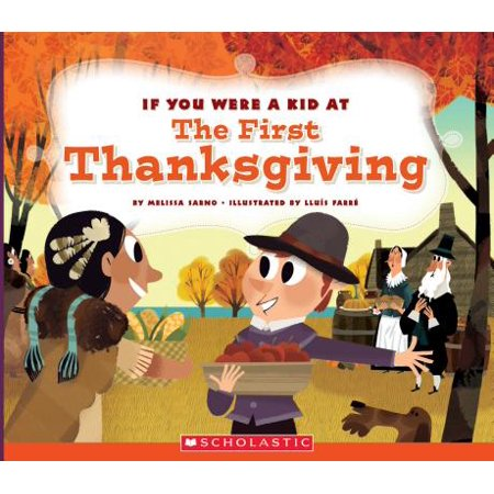 If You Were a Kid at the First Thanksgiving Dinner (Kids Thanksgiving)