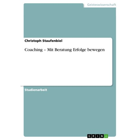 Coaching - Mit Beratung Erfolge bewegen - eBook