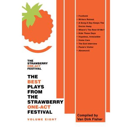 The Best Plays from the Strawberry One-Act Festival Volume Eight -