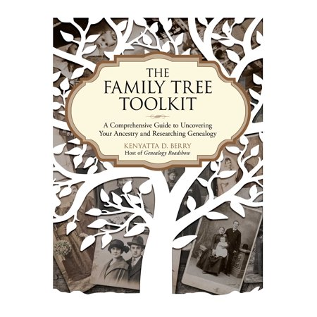 The Family Tree Toolkit: A Comprehensive Guide to Uncovering Your Ancestry and Researching