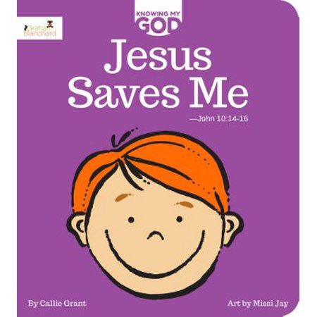 Jesus Saves Me : Knowing My God Series