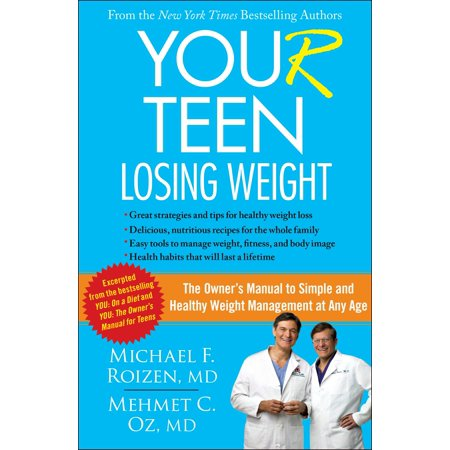 YOU(r) Teen: Losing Weight : The Owner's Manual to Simple and Healthy Weight Management at Any (Best Way For Teens To Lose Weight)