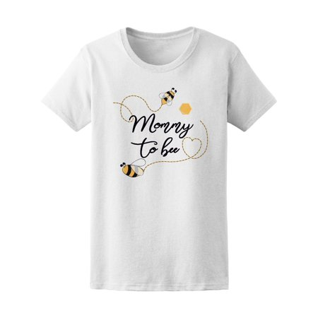 Mommy To Bee Cute Mom Love Quote Tee Women's -Image by - Mommy To Bee