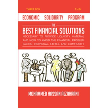 Economic Solidarity Program the Best Financial Solutions Necessary to Provide Liquidity Material and How to Avoid the Financial Problem Facing Individual, Family, and Community -