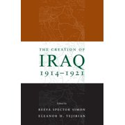 The Creation of Iraq, 1914-1921 - eBook