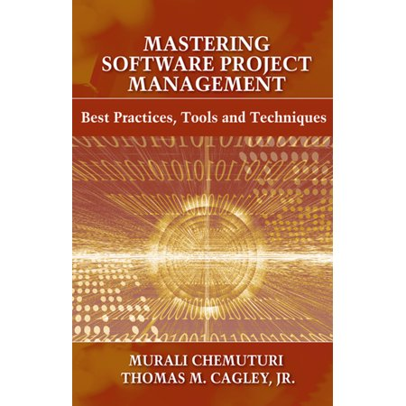 Mastering Software Project Management : Best Practices, Tools and (Contract Administration Tools Techniques And Best Practices)