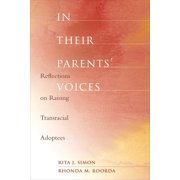 In Their Parents' Voices : Reflections on Raising Transracial Adoptees (Hardcover)